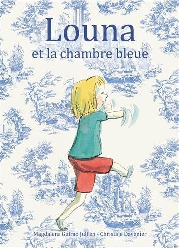 Louna et la chambre bleue, M. Guirao et Christine Davenier