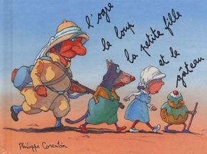 L'ogre, le loup, la petite fille et le gâteau de Philippe Corentin
