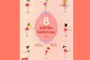 8 petites ballerines, album merveilleux écrit avec beaucoup d'humour par Grace Maccarone et illustré une fois de plus magistralement par Christine Davenier
