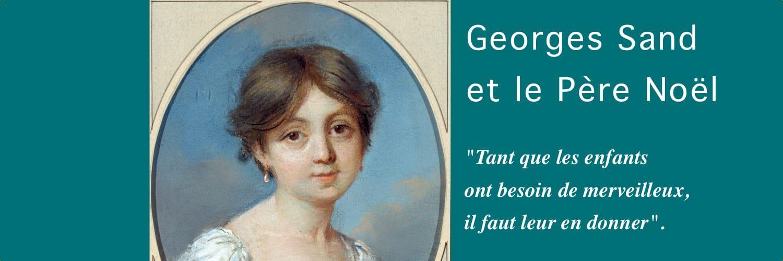 George Sand vous raconte le père Noël de son enfance